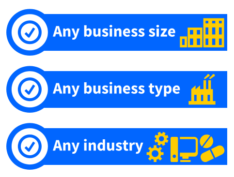 Any business size, any business type, any industry